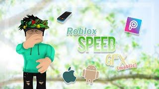 ROBLOX || SPEED ROBLOX GFX IN PICSART (ANDROID)