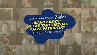 Ruang Kreatif: Kelas Tari Virtual Jazz Patriotik Bersama EKI Dance