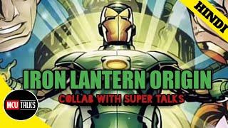 IRON LANTERN ORIGIN | EXPLAINED IN HINDI BY MCU TALKS COLLAB WITH SUPER TALKS