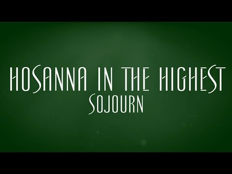 Hosanna In The Highest - Sojourn