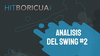 ANALISIS DEL SWING - HITBORICUA #2 - Julio 17, 2020