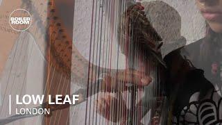 Low Leaf Boiler Room London Live Set
