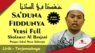 Download lagu Sa'duna Fiddunya Banjari Versi Full Lirik Dan Artinya - Santri PP Jabal Noer Sidoarjo