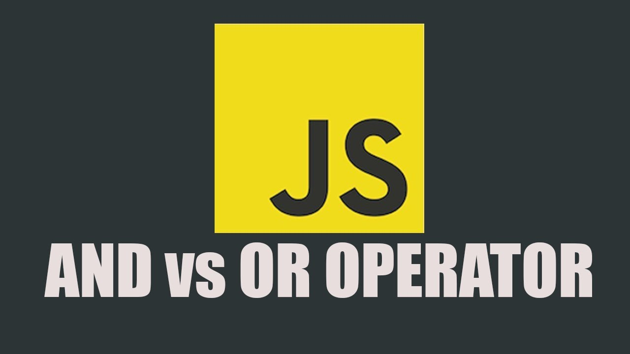 Difference Between Logical OR and AND Operator in Javascript