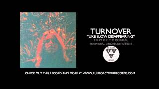 Watch Turnover Like Slow Disappearing video
