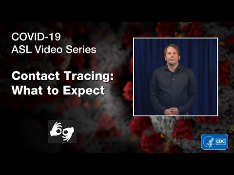 ASL Video Series: Contact Tracing, What to Expect