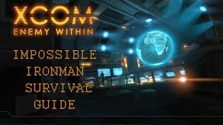 Impossible Ironman Survival Guide #1.2 - XCOM: Enemy Within