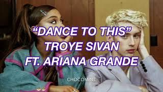 ★日本語訳★ Dance To This - Troye Sivan ft. Ariana Grande