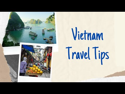 How to Travel - Vietnam Travel Tips