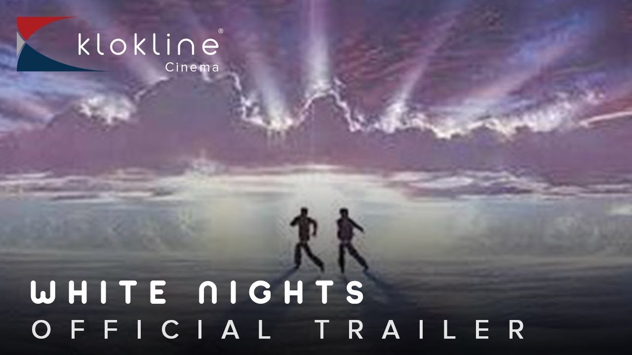 1985 White Nights Official Trailer 1 Columbia Pictures