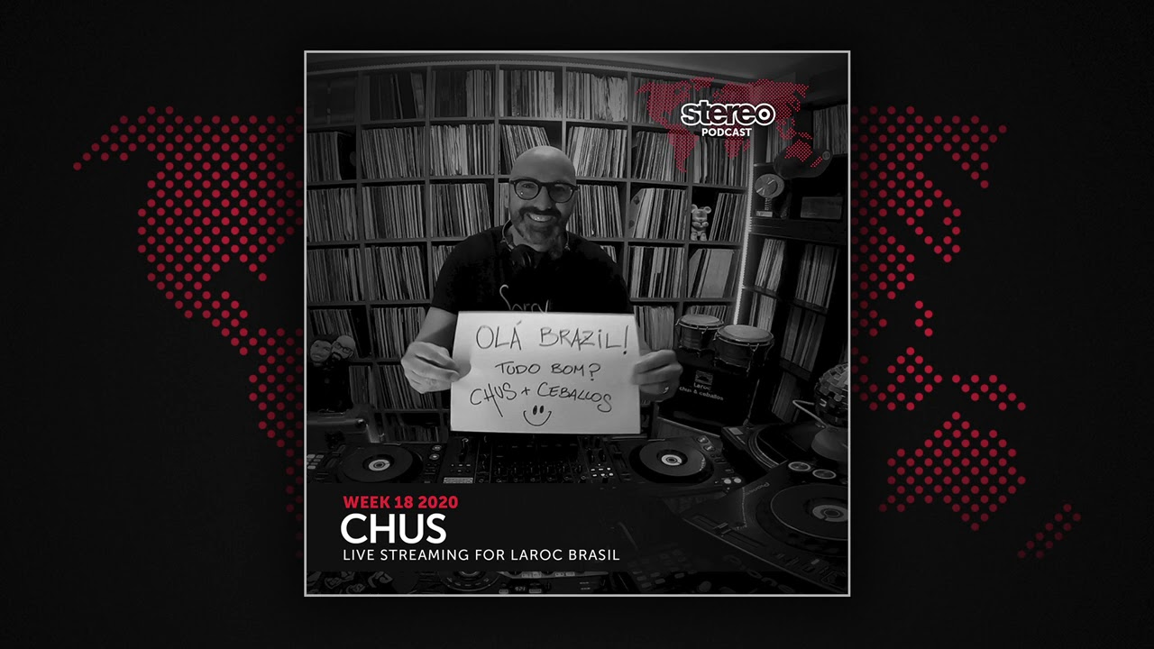 DJ Chus Live Streaming from Laroc Brazil - Stereo Productions Podcast