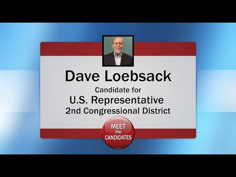 Meet the Candidates 2018 - 2nd District House of Representatives - Dave Loebsack