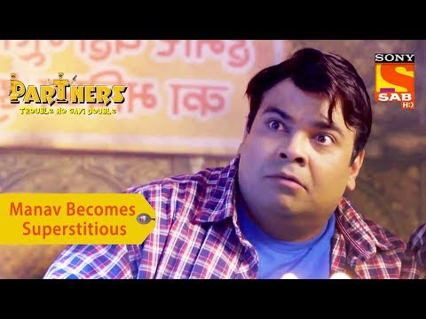 Your Favorite Character | Manav Becomes Superstitious | Partners Trouble Ho Gayi Double