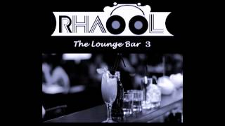 RHAΘΘL - The Lounge Bar Vol.3