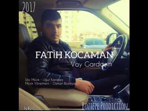 Fatih Kocaman - Vay Gardaşım 2017 (Single Albüm)