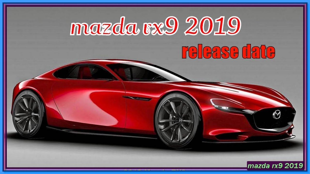 Mazda Rx9 2019 Rx 9 Review Rendered Price Specs Release Date