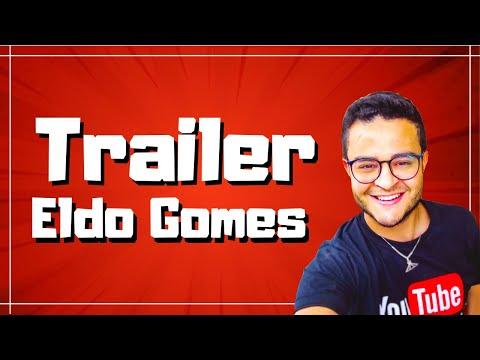 NOVO TRAILER DO CANAL ELDOGOMESTV | canal Eldo Gomes TV, youtuber Eldo Gomes TV, blog Eldo Gomes TV