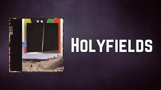 Bon Iver - Holyfields (Lyrics)