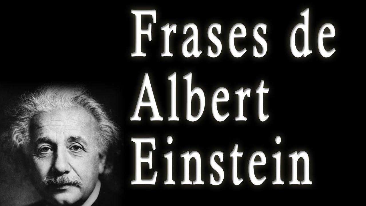 Frases De Albert Einstein Sus Frases Célebres Famosas Motivadoras