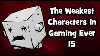 The Weakest Characters In Gaming Ever # 15
