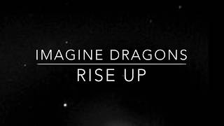 Rise Up Imagine dragons lyrics
