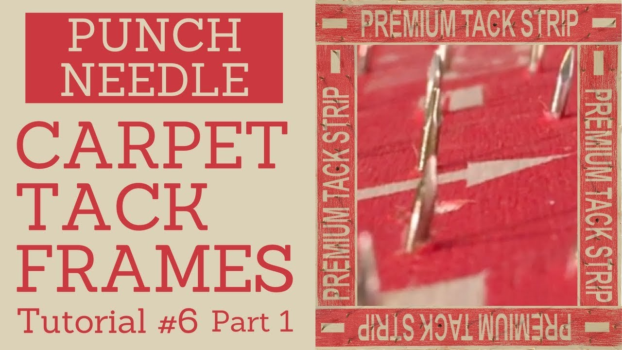 Carpet Tack Frames Part 1 Tips For Building Your Own