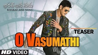 O Vasumathi Video Song Teaser || Bharat Ane Nen...