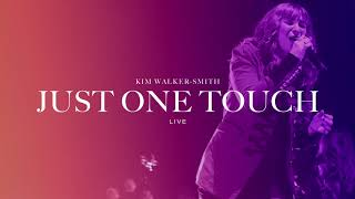 Kim Walker-Smith - Just One Touch (Live) (Offical Audio)
