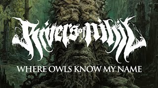 "Rivers of Nihil ""Where Owls Know My Name"" (FULL ALBUM)"