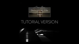 Don't Kill My Vibe - Sigrid (Piano Cover and Tutorial by oOrwellino)