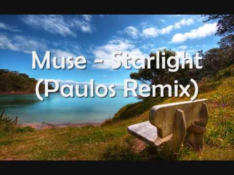 Muse - Starlight (Paulos Remix)