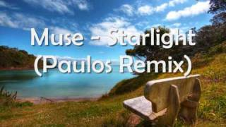 Muse - Starlight (Paulos Remix) Mp3