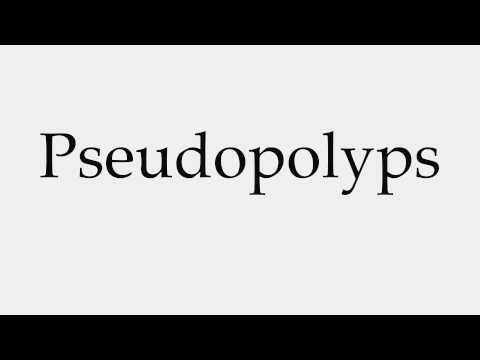 How to Pronounce Pseudopolyps