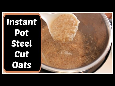 INSTANT POT: Steel Cut Oats