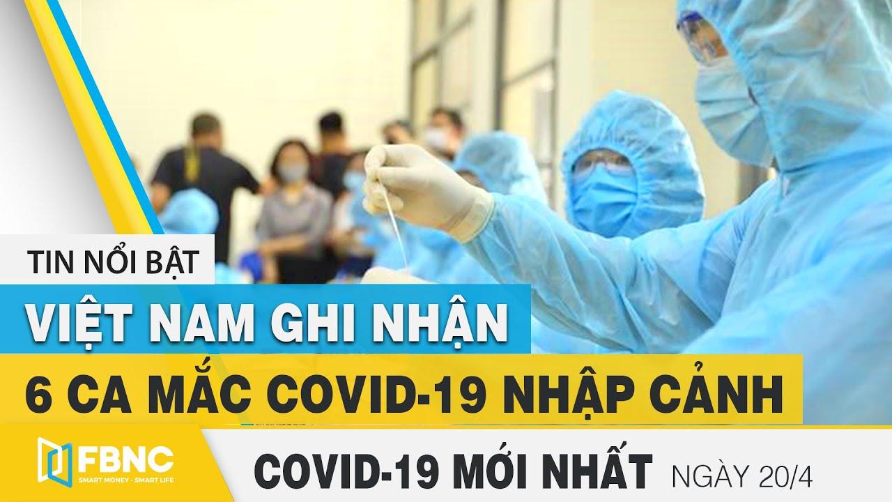 Tin tức Covid-19 mới nhất hôm nay 20/4 | Dich Virus Corona Việt Nam hôm nay | FBNC