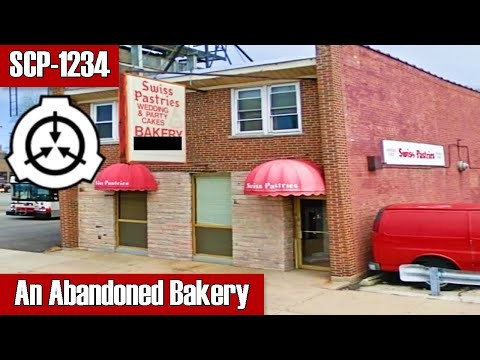 SCP-1234 An Abandoned Bakery | object class keter | building / food scp