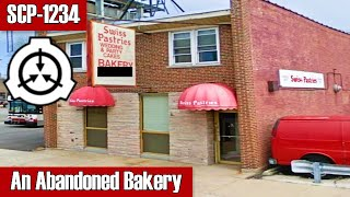 SCP-1234 An Abandoned Bakery | keter | building / food scp