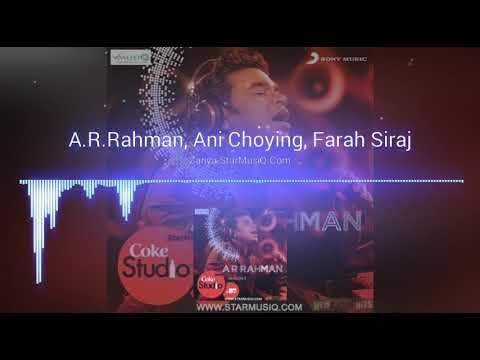 Zariya - AR Rahman, Ani Choying, Farah Siraj - Coke Studio