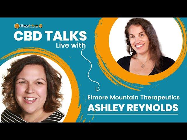 Live with Elmore Mountain Therapeutics  Ashley Reynolds