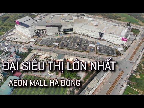 Đại Siêu Thị LỚN NHẤT - AEON MALL Hà Đông   Hà Nội