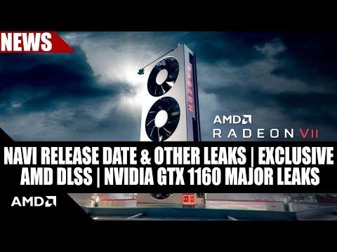 NAVI Release Date & Other Leaks   EXCLUSIVE   AMD DLSS   Nvidia GTX 1160 MAJOR Leaks