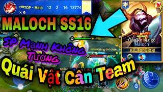 Maloch Mùa 16 | Trận Đấu Căng Thẳng Đầu Mùa 16, Maloch Sp Vô Tình Gánh Team
