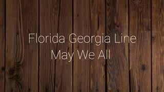 Florida Georgia Line - May We All ft. Tim McGraw (Lyrics)