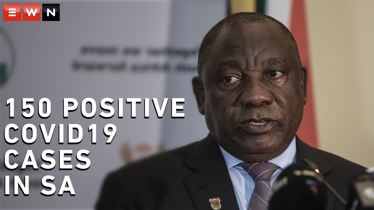 Ramaphosa: There are now 150 confirmed Coronavirus cases in SA