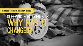 Sleeping for over 50s, why has it changed?