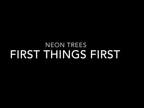 Neon Trees - First Things First Lyrics