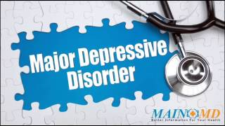 Major Depressive Disorder ¦ Treatment and Symptoms