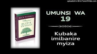 Ubuzima bufite intego | Umunsi wa 19: Kubaka imibanire myiza. | Rick Warren.