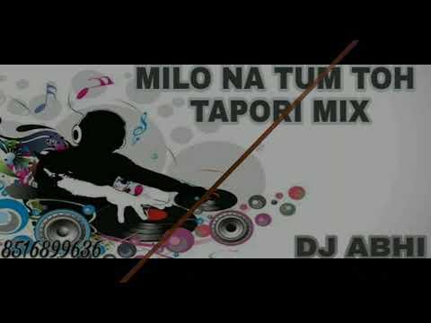 MILO NA TUM TOH DJ ABHI NEW TAPORI MIX