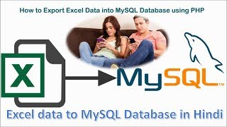 How to Import Excel Data to MySQL Database in HINDI